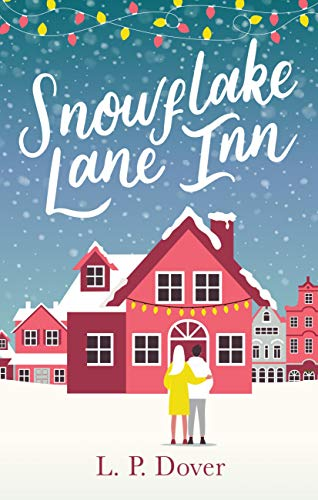 Snowflake Lane Inn: the perfect feel good Christmas read by [Dover, L. P.]