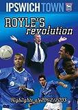 Royle's Revolution - Ipswich Town 2002/2003 [DVD]