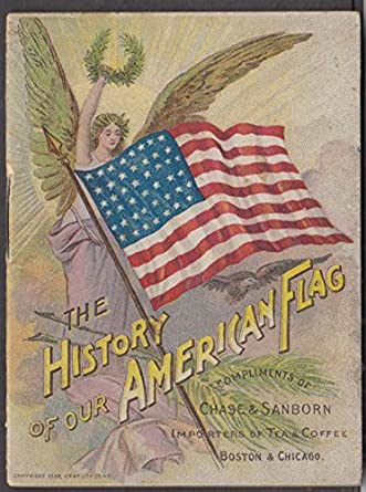 Chase & Sanborn Tea & Coffee History of the American Flag