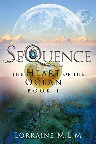 SeQuence: A Young Adult Fantasy Romance (The Heart of the Ocean Series Book 1) by [M.L.M, Lorraine]