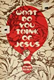 What Do You Think of Jesus?, David P. Scaer, 0570031532