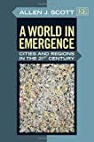 A World of Emergence, Allen J. Scott, 1781009309