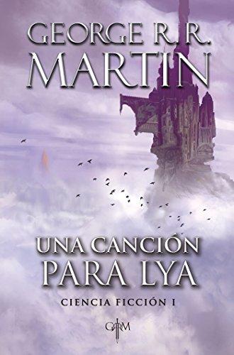 Una canción para Lya (Biblioteca George R. R. Martin): Ciencia ficción 1