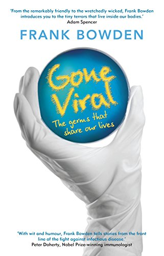 Gone Viral: The Germs that Share Our Lives (Gone Viral The Germs That Share Our Lives)