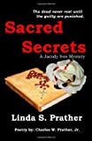Sacred Secrets, a Jacody Ives Mystery, Linda Prather, 1456517481