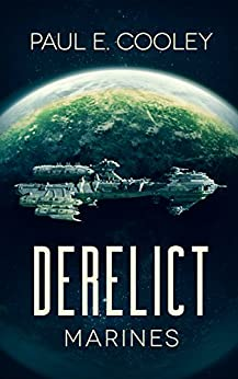 Derelict: Marines (Derelict Saga Book 1) by [Cooley, Paul E.]