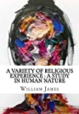 Image of A Variety Of religious Experience : A Study in Human Nature