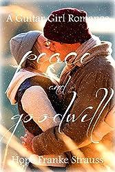 Peace & Goodwill: a sweet inspirational romance (A Guitar Girl Romance Book 4)
