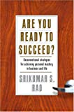 Are You Ready to Succeed? Unconventional Strategies to Achieving Personal Mastery in Business and Life