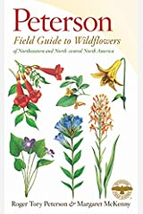 A Peterson Field Guide to Wildflowers: Northeastern and North-central North America (Peterson Field Guides) Paperback