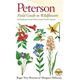 A Peterson Field Guide to Wildflowers: Northeastern and North-central North America (Peterson Field Guides)