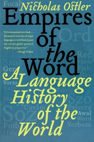 Empires of the Word: A Language History of the World by Harper Perennial