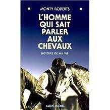 L'homme qui sait parler aux chevaux - Histoire de ma vie