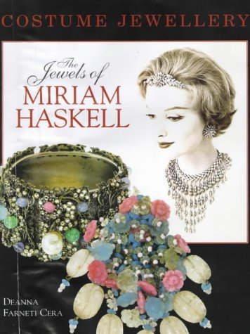 Costume Jewelry: The Jewels of Miriam Haskell by Deanna Farnetti Cera (1997-09-02) (Haskell Costume Jewelry)