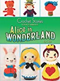 Crochet Stories: Lewis Carroll's Alice in Wonderland