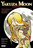 Download Yakuza Moon: The True Story of a Gangster's Daughter (The Manga Edition) in PDF ePUB Free Online