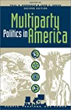img - for Multiparty Politics in America: Prospects and Performance (People, Passions, and Power: Social Movements, Interest Organizations, and the P) book / textbook / text book