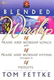 img - for Blended Worship: 14 P&W Songs/14 P&W Hymns arranged in 14 Medleys book / textbook / text book