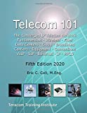 Telecom 101: Fifth Edition: 2020. High-Quality Reference Book Covering All Major Telecommunications Topics... in Plain…