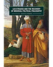 Leo Strauss and the Recovery of Medieval Political Philosophy