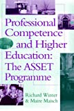 Professional Competence and Higher Education : The ASSET Programme, Winter, Richard and Maisch, Maire, 0750705574