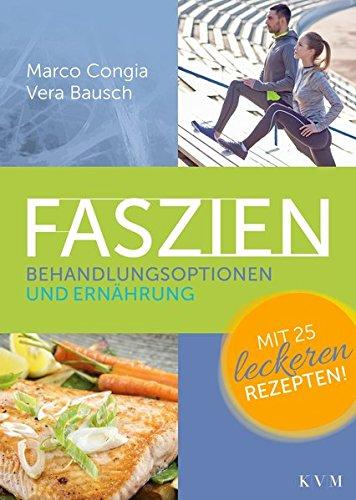Faszien: Behandlungsoptionen und Ernährung