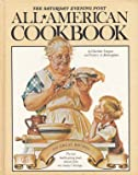 The Saturday Evening Post All-American Cookbook - 500 Great Recipes With A Light-Hearted History with Eating in America