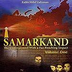 Samarkand - The Underground with a Far-Reaching Impact, Volume One | Hillel Zaltzman