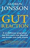 Gut Reaction: A day-by-day programme for choosing and combining foods for better health and easy weight loss: A Revolutionary Programme That ... Detoxes Your Body System (Positive health)