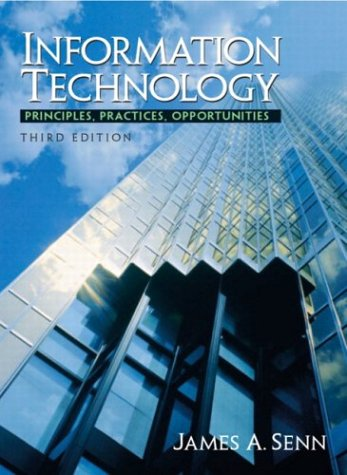 Information Technology: Principles, Practices, and Opportunities (3rd Edition)