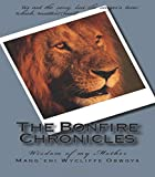 img - for The Bonfire Chronicles: Wisdom of My Mother (Book I) (Volume 1) book / textbook / text book