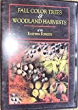 Fall Color Trees & Woodland Harvests of the Eastern Forests