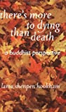 There's More to Dying Than Death, Lama Shenpen Hookham, 1899579680