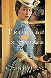 Trouble in Store, Carol Cox, 0764209566