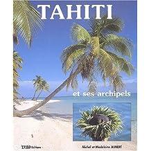 TAHITI ET SES ARCHIPELS