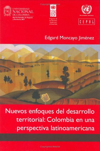 Download Nuevos Enfoques del Desarrollo Territorial: Colombia en una Perspectiva Latinoamericana (Spanish Edition) pdf epub