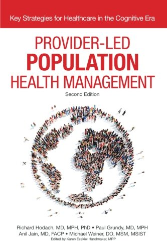 Provider Led Population Health Management  Second Edition  Key Strategies For Healthcare In The Cognitive Era