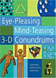img - for Eye-Pleasing, Mind-Teasing 3-D Conundrums book / textbook / text book