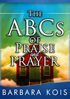 ABCs of Praise and Prayer: How 5 minutes With God Can Change Your Day