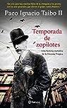 Temporada de zopilotes: Una historia narrativa de la Decena Trágica par Paco Ignacio Taibo II
