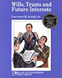 Black Letter on Trusts and Future Interests, Averill, Lawrence H., 0314211063