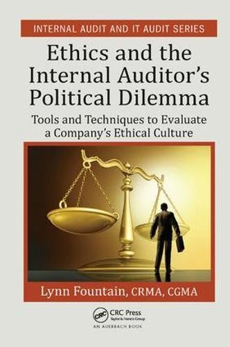 Ethics and the Internal Auditor's Political Dilemma: Tools and Techniques to Evaluate a Company's Ethical Culture-cover