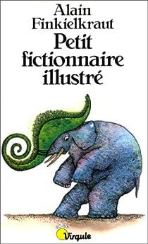 Petit fictionnaire illustré par Finkielkraut