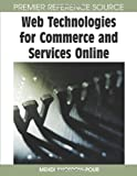 Web Technologies for Commerce and Services Online, Mehdi Khosrow-Pour, 1599048221
