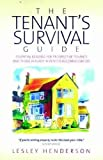 : The Tenant Survival Guide: Essential Reading for Prospective Tenants and Those Already in Rented Accomodation by Lesley Henderson (2008-05-15)