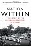 Nation Within: The History of the American Occupation of Hawai i
