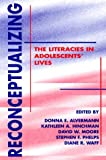Reconceptualizing the Literacies in Adolescents' Lives, , 0805825592