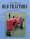 The Magic of Old Tractors, Ian M. Johnstone, 174110002X