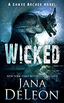 Wicked (Shaye Archer Series Book 4) by [DeLeon, Jana]