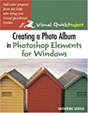 Creating a Photo Album in Photoshop Elements for Windows, Katherine Ulrich, 0321270819